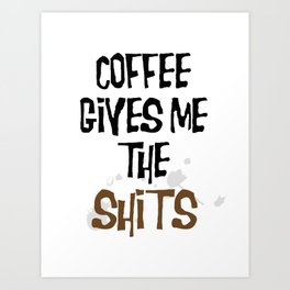 the coffee squirts Art Print