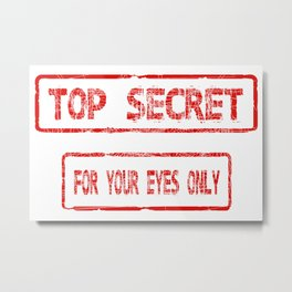 Top Secret For Your Eyes Only Metal Print