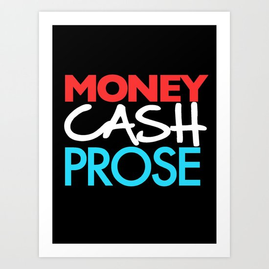 Money Cash Prose Art Print