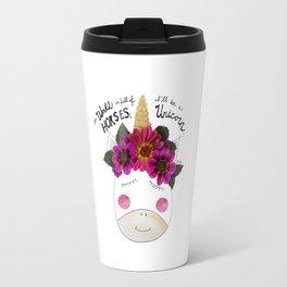 I'll be a Unicorn Travel Mug