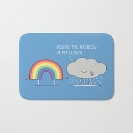 You're the rainbow in my cloud! Bath Mat