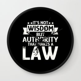 It's not wisdom but authority makes Law Wall Clock