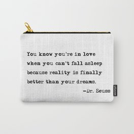 You know you're in love - Dr. Seuss quote Carry-All Pouch