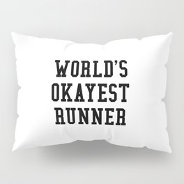 World's Okayest Runner Pillow Sham