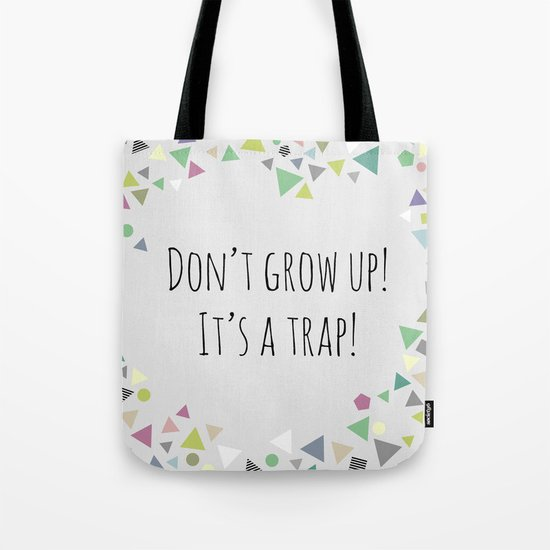 Don't grow up (colorful) Tote Bag