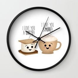 I Love You A Latte! I Love You S'more! Wall Clock