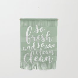 so fresh so clean clean  / mint Wall Hanging
