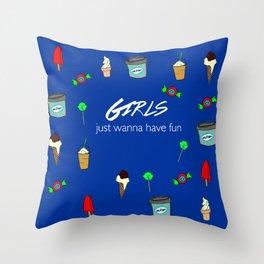 girls just wanna have fun 2 Throw Pillow