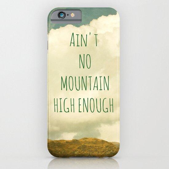 Ain't No Mountain High Enough iPhone & iPod Case