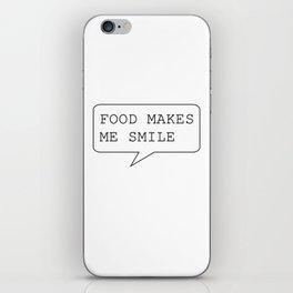 FOOD MAKES ME SMILE -  White Case   iPhone Skin