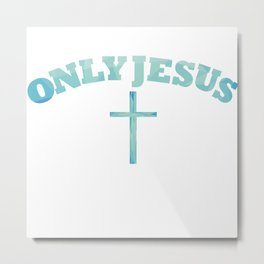 Only Jesus Metal Print