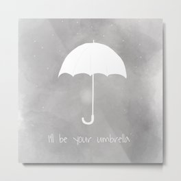 I'll be your umbrella Metal Print