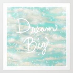 Dream Big (Turquoise) Art Print