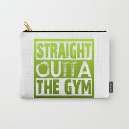 Straight Outta The Gym Carry-All Pouch