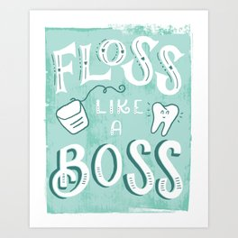 Floss Like a Boss Art Print