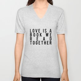 Love is a Book We Read Together Unisex V-Neck