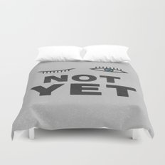 Not Yet Duvet Cover
