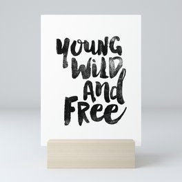 Young Wild and Free black and white monochrome typography poster design bedroom wall art home decor Mini Art Print