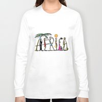 africa Long Sleeve T-shirts featuring AFRICA by Anthony Mwangi