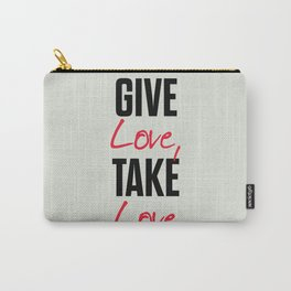 Give love, take love, tyopgraphy illustration, gift for her, people in love, be my Valentine, Romant Carry-All Pouch