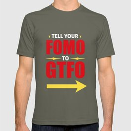 Tell Your FOMO To GTFO T-shirt
