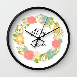 Stay A While Wall Clock