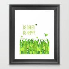 Be green, be happy Framed Art Print