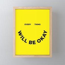 Everything Will Be Okay Framed Mini Art Print