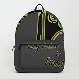 My Mom is Finally out Let the game start tee Backpack