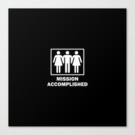 Mission Accomplished Canvas Print