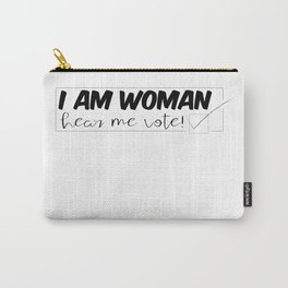 I am Woman, Hear Me VOTE Carry-All Pouch