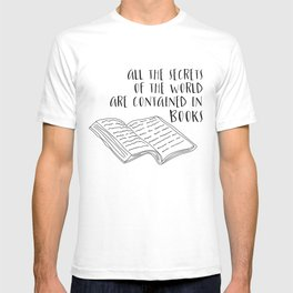 All The Secrets of the World are Contained in Books (B&W) T-shirt