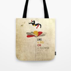 Like a bee on a flower Tote Bag