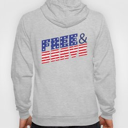 4th Of July Independence Day Free & Brave Hoody