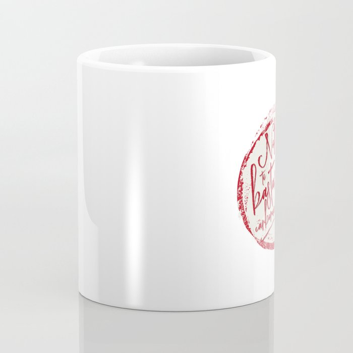 Nolite Te Bastardes Carborundorum Coffee Mug