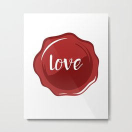LOVE WAX SEAL - Valentines Day Metal Print