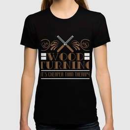 Carpentry Tee For Carpenters Saying Wood Turning It's Cheaper Than Therapy T-shirt Design Jigsaw T-shirt
