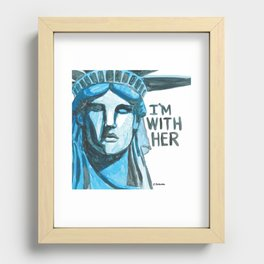 Lady Liberty - I'm With Her Recessed Framed Print