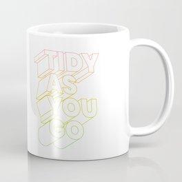 tidy as you go typographic slogan Coffee Mug