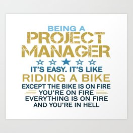 BEING A PROJECT MANAGER Art Print