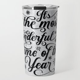 The Most Wonderful Time Of The Year Travel Mug