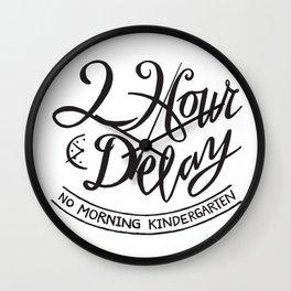 2 Hour Delay, No Morning Kindergarten Wall Clock