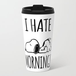 I Hate Mornings Travel Mug