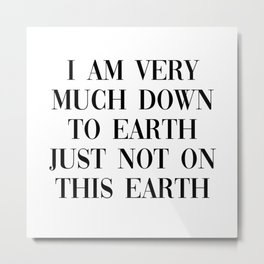 not on this earth Metal Print