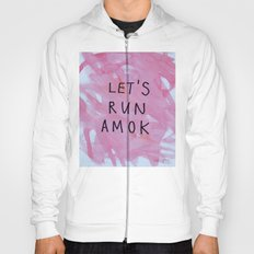 let's run amok Hoody