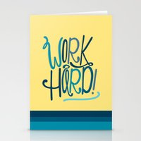 work hard Stationery Cards featuring Work Hard! by Chelsea Herrick
