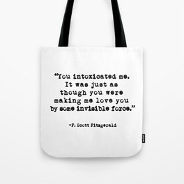 You intoxicated me. - Fitzgerald Tote Bag