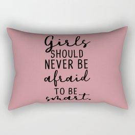 Girls should never be afraid to be smart Rectangular Pillow