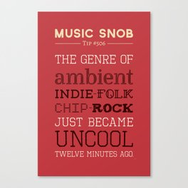 Hybrid Genres to Avoid — Music Snob Tip #506 Canvas Print