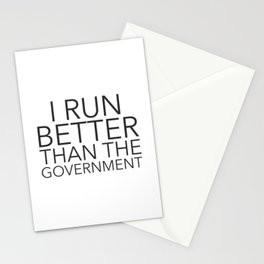 I Run Better Than The Government Stationery Cards